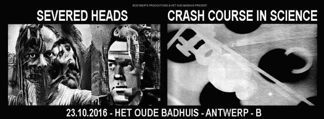 23.10 Crash Course In Science + Severed Heads