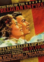 NEWS 20.01 The Rise Of The Belgian Empire @ Felsenkeller - Leipzig - D