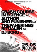 NEWS 25.05 Crash Course In Science + Author & Punisher + Trepaneringsritualen + DJ BORG @ Het Bos - Antwerp - B