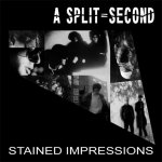 NEWS First ever tape release of A SPLIT-SECOND 'Stained Impressions' re-released!