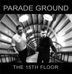 "NEWS PARADE GROUND releases ""The 15th Floor"" LP on Minimal/Maximal"