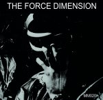 NEWS The Force Dimension's debut album remastered re-released by Minimal/Maximal