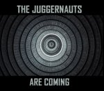 NEWS The Juggernauts are Coming! The Juggernauts to release first full album!
