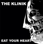 NEWS THE KLINIK - 'Eat Your Heart Out' - First new studio album since 22 years on Out Of line!