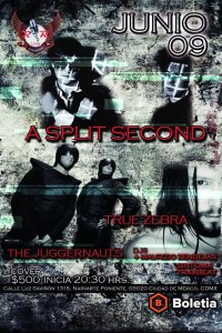 08.06 A Split-Second + The Juggernauts + True Zebra @ Foro RR Live - Mexico City